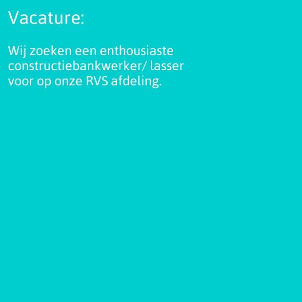 Vacature constructie-bankwerker/lasser RVS